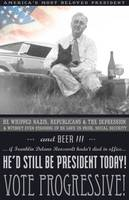 long live FDR, beer, dogs and progressive values!