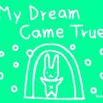 """My dream came true"" by suemari"