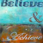 """Believe Achieve II"" by ginosavarino"