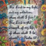 """Scripture Psalm 27:1"" by PjCreates"