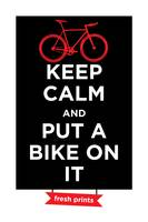 Keep Calm and Put A Bike On It