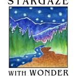"""Stargaze With Wonder"" by SusanFaye"