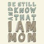 """I am Mom • Neutrals"" by Logophilia"