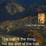 """the trail is the thing"" by Endurance_Works"