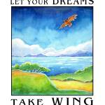 """Let Your Dreams Take Wing"" by SusanFaye"
