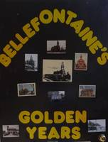 Bellefontaine's golden years