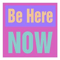 Be Here Now (on Pink)