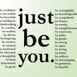 """just be you"" by Happinessinyourlife"