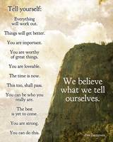 We believe what we tell ourselves