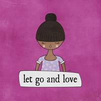 Let Go and Love by Linda Tieu