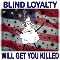 Blind Loyalty