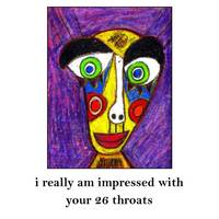i am really impressed with your 26 throats