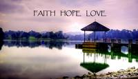 Faith Hope Love. Pierce Water Singapore