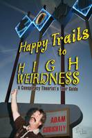Happy Trails To High Weirdness