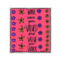 Work Where You're Valued and Value Your Work
