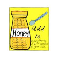 Add Honey to Everything - It Will Sweeten Up Your