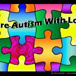 """Cure Autism With Love"" by tararichter"