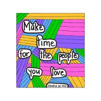 Make Time for the People You Love