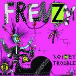 """Frenzy - Noizey Trouble 7"