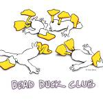 """Dead Duck Club"" by johnbaron"