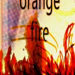 """ornage fire"" by jasedam"