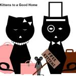 """Free Kittens to a Good Home"" by NoodleKittens"
