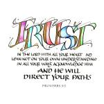 """Trust- Proverbs 3:5"" by marthalever"