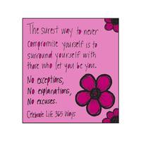 The Surest Way to Never Compromise Yourself is to