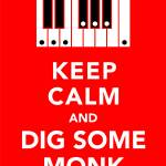 """Keep Calm and Dig Some Monk"" by redraspus"