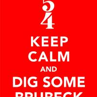 Keep Calm and Dig Some Brubeck Art Prints & Posters by David Marriott, Jr.