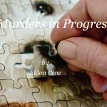 """""""Murders in Progress by Eldon Cene"""" by carlnelson"""