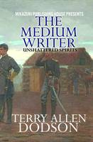 The Medium Writer; Unshattered Spirits by Terry Al