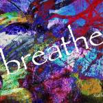 """""""breathe 20"""" by ruthking"""