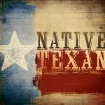 """Native Texan"" by dallasdrotz"