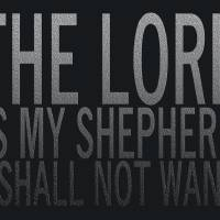 The Lord is My Shepherd, I Shall Not Want Art Prints & Posters by eThought Artists