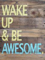 Print of Wake up and be awesome hand painted sign