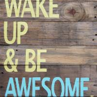 """Print of Wake up and be awesome hand painted sign"" by LisaKDesigns"