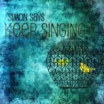 """Simon Says Keep Singing"" by bonniebruno"