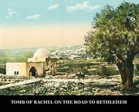 TOMB OF RACHEL ON THE ROAD TO BETHLEHEM