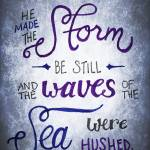 """The Waves Were Hushed - Ps. 107:29"" by crystalliora"