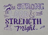 Be Strong - Eph. 6:10