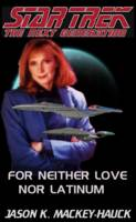FOR NEITHER LOVE NOR LATINUM