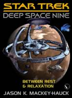 S.T.: DS9 - BETWEEN REST & RELAXATION