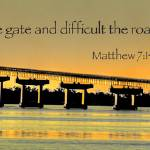 """Banner of Faith - Matthew 7:14"" by MikePabst"