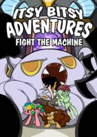 Itsy Bitsy Adventures - Fight the Machine