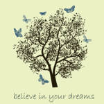 """Believe in Your Dreams"" by jow"