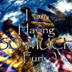 """Affirmation: SO MUCH Fun 1"" by ruthking"