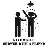 Save Water Shower with a Friend