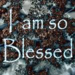 """Affirmation: so Blessed 1"" by ruthking"