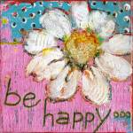 """Be Happy Art Painting"" by BlendaStudio"